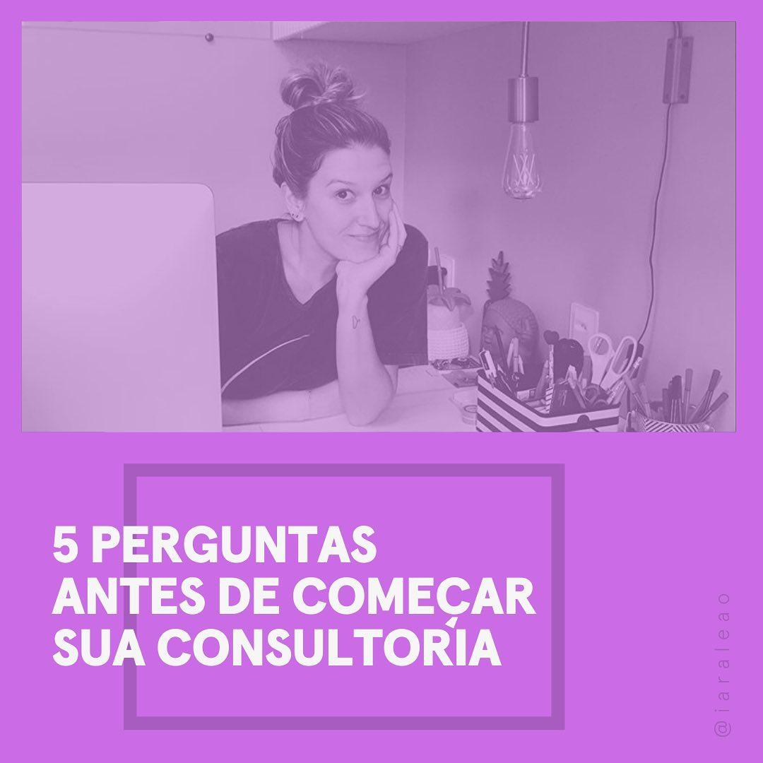 5-perguntas-antes-de-começar-sua-consultoria-iaraleao-consultora